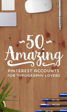 We've assembled a list of 50 Pinterest boards that you need to check out. They're all packed with the best of the best, and if you like checking out type and design, here's where you start.