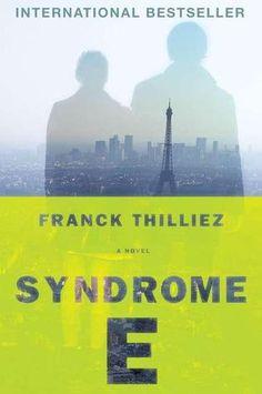 Syndrome E, by Franck Thilliez ; translated by Mark Polizzotti.