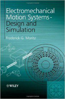 Electromechanical Motion Systems: Design and Simulation: Amazon.co.uk: Frederick…