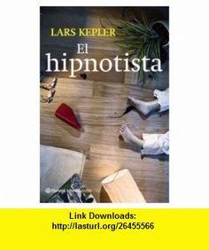 El hipnotista (9788408090540) Lars Kepler , ISBN-10: 8408090542  , ISBN-13: 978-8408090540 ,  , tutorials , pdf , ebook , torrent , downloads , rapidshare , filesonic , hotfile , megaupload , fileserve