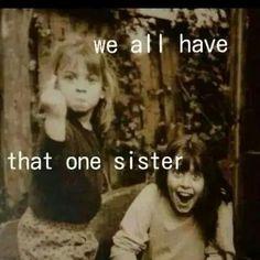 Hahaha!!! I think I may be that sister!