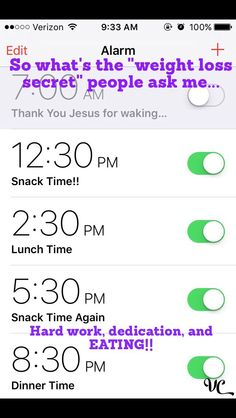 Everyone wonders about weight loss. There is NO secret! It happens w/hard work & dedication! (by the grace of God!) these are my alarms! I set them daily. I wake up, & no matter how hectic the day, I MUST EAT BREAKFAST! This day I ate at 9:30am. After that, I set my alarms. Eating something every 3 hours or so works for me. Gotta boost ur metabolism!! U need to eat! Small balanced meals! My snacks are proteins, nuts, nut butters, cheese. No sugar, salt, low carb... And a WHOLE LOT OF…