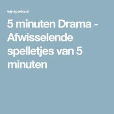 5 minuten Drama - Afwisselende spelletjes van 5 minuten
