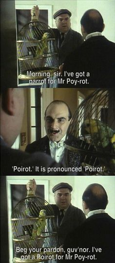 I've got a parrot for Mr Poy-rot. | Hercule Poirot --- David Suchet - the best Poirot ever.