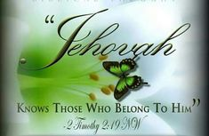 Jehovah KNOWS those who belong to him.