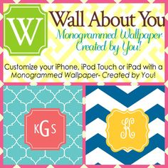 "Create monogrammed wallpaper for your iPhone or iPad. Cute colors and patterns! Search for ""Wall About You"" app."