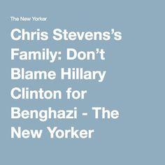 Chris Stevens's Family: Don't Blame Hillary Clinton for Benghazi - The New Yorker