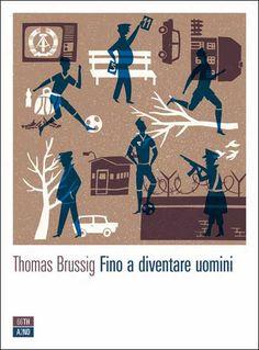 """""""Fino a diventare uomini"""" di Thomas Brussig"""