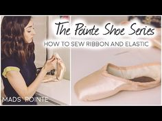 How To Sew Pointe Shoes | Mads' Pointe - YouTube
