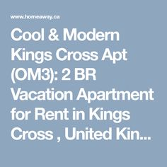 Cool & Modern Kings Cross Apt (OM3): 2 BR Vacation Apartment for Rent in Kings Cross , United Kingdom | HomeAway.ca