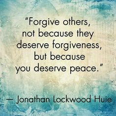 I believe everyone does deserve forgiveness though bc they always regret things they do out of anger! We're not all perfect and we all hurt! Forgive all and move on! Don't hold onto anger bc its ugly! Motivacional Quotes, Quotable Quotes, Great Quotes, Quotes To Live By, Inspirational Quotes, Peace Quotes, Change Quotes, Forgive And Forget Quotes, Quotes About Peace