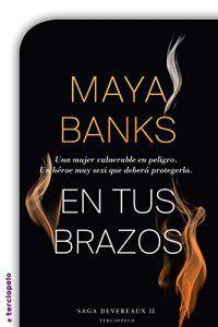 En tus brazos – Maya Banks