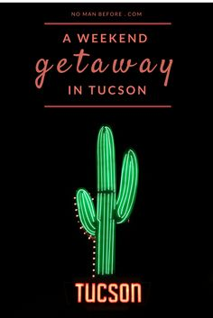 A Weekend Getaway in Tucson, Arizona | Where to stay, hike, play and eat in Tucson