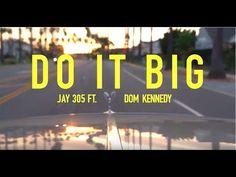 #VIDEOS JAY 305 - DO IT BIG (FEAT. DOM KENNEDY) Lemonade Video, Dom Kennedy, Rap Albums, Hometown Heroes, Latest Albums, Lil Wayne, Mp3 Song, Hopeless Romantic