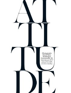 This is an expert from French Vogue in April 2012. The oversized typeface and alignment creates a dramatic affect that's both aesthetically appealing and intriguing.