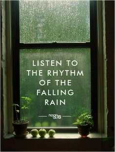 Listen to the rhythm of the falling rain