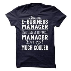 E- Business Manager - #creative tshirt #geek tshirt. CHECKOUT => https://www.sunfrog.com/LifeStyle/E-Business-Manager-54046812-Guys.html?68278
