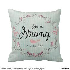 She is Strong Proverbs 31 Bible Verse Quote Pillow #proverbs31 #bibleverse #pillows