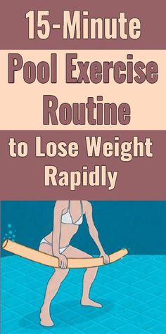 health fitness - 15 Minute Pool Exercise Routine For Rapid Weight Loss Diet Food To Lose Weight, Weight Loss Tips, How To Lose Weight Fast, Lose Fat, Weight Gain, Body Weight, Losing Weight, Loose Weight, Fitness Diet