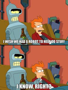 I wish we had a robot to help do stuff