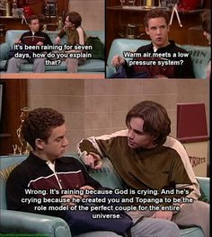 Hahaha, Boy Meets World makes me giggle. Shawn Hunter, ladies and gentlemen. World Quotes, Tv Quotes, Movie Quotes, Famous Quotes, Wisdom Quotes, Life Quotes, Boy Meets World, Jane Austen, Cory And Topanga