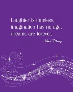 Laughter is timeless quote by Walt disney