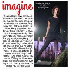 Imagine- Harry Styles...... I LOVE IT IS KINDA FUNNY WHEN HE SAYS ''BOOM!!! SHE CHOSE ME SUCKA!!!''