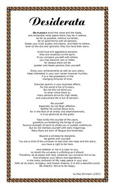Desiderata.. My all time favourite poem. Great words to live by...