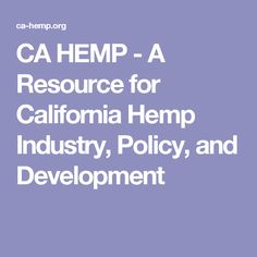 CA HEMP - A Resource for California Hemp Industry, Policy, and Development