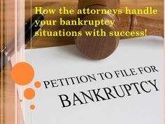"""""""How the attorneys handle your bankruptcy situations with success!"""""""