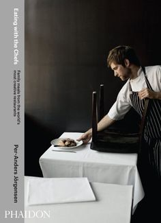 Eating with the Chefs: Family Meals From The World's Most Creative Restaurants by Per-Anders Jorgensen
