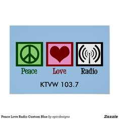 Peace Love Radio Custom Blue Poster personalized with your favorite radio station and call numbers. A great gift for a deejay to hang in his studio.