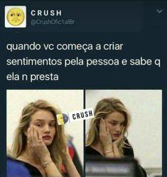 Sempre q me apaixono Memes Status, R Memes, Best Memes, Funny Memes, Jokes, Crush Love, Crush Crush, Crush Humor, Mal Humor