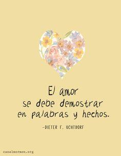 El amor debe demostrase en palabras y hechos*