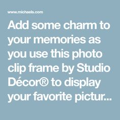 Add some charm to your memories as you use this photo clip frame by Studio Décor® to display your favorite picture. White Photo Frames, Clip Frame, Guest Bath, Ads, Memories, Display, Studio, Pictures, Memoirs