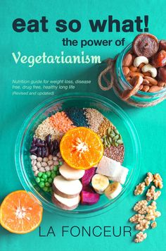 Eat So What! The Power of Vegetarianism on Apple Books Vegetarian Benefits, Vegetarian Protein Sources, Tasty Vegetarian Recipes, Hair Care Recipes, Dog Food Recipes, Food Therapy, Drug Free, Nutrition Guide, Healthy Fats
