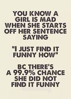 You know a girl is man when... funny girls quotes, picture quotes, funny angry quotes, baby funny quotes, angry girl quotes, true stories, funny quotes baby, boyfriends, funny girl quotes