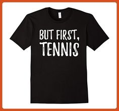 Mens Love Tennis Apparel: Funny But First Tennis T-Shirt Large Black - Sports shirts (*Partner-Link)