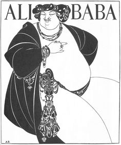 Aubrey Beardsley, 'Ali Baba' 1897  Line block print  This is one of Beardsley's most powerful and confident drawings. The size and obesity of Ali Baba's body is suggested in the most simple and minimal way. He almost seems to blend in with the background   The book was left unfinished at his death from tuberculosis in 1898.