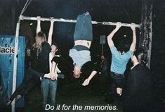 Make new memories, so what if your not in them.~A