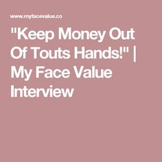 """""""Keep Money Out Of Touts Hands!"""" 