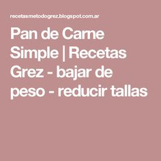 Pan de Carne Simple | Recetas Grez - bajar de peso - reducir tallas Carne, Paleo, Weights, Ketogenic Diet, Cooking, Beach Wrap, Paleo Diet