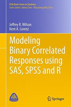 Download free Modeling Binary Correlated Responses using SAS SPSS and R (ICSA Book Series in Statistics) pdf