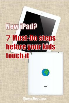 7 Must Do Steps Before Your Kids Touch the New iPad