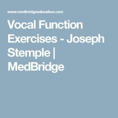 Vocal Function Exercises - Joseph Stemple | MedBridge