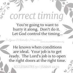 Easy now, child of God. This is no time to run ahead of the timing of God! Bible Verses Quotes, Faith Quotes, Scriptures, Scripture Verses, Gods Timing Quotes, Perfect Timing Quotes, Trust Gods Timing, Time Quotes, Quotes To Live By