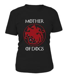 """# Mother Of Dogs Game Of Thrones .  Special Offer, not available anywhere else!Store >https://www.teezily.com/stores/teemanis       Available in a variety of styles and colors      Buy yours now before it is too late!      Secured payment via Visa / Mastercard / Amex / PayPal / iDeal      How to place an order            Choose the model from the drop-down menu      Click on """"Buy it now""""      Choose the size and the quantity      Add your delivery address and bank details      And that's…"""
