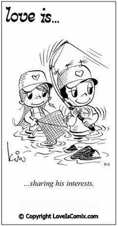 Love is. Comic for Wed, Aug 2012 - Love is… Comic for Wed, Aug 2012 - Love Is Cartoon, Love Is Comic, Fishing Quotes, Fishing Humor, Cute Love, Love Him, Romantic Love Quotes, Love And Marriage, Marriage Advice