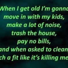 Your dad and I are moving in, plan on making the room before you buy. hahaha When i get old funny quotes quote lol funny quote funny quotes humor Great Quotes, Me Quotes, Funny Quotes, Family Quotes, Inspirational Quotes, Quirky Quotes, Sassy Quotes, Humor Quotes, Amazing Quotes