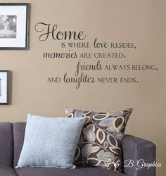 Home Is Where Love Resides, Memories Are Created- Vinyl Wall Decal-Family Quotes- Friends and Laughter by landbgraphics on Etsy
